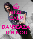 STAI  CALM SI  DANSEAZA  DIN NOU - Personalised Poster large