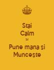 Stai Calm SI Pune mana si Munceste - Personalised Poster large