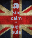 Stai calm si suge pula - Personalised Poster large
