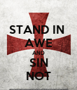 STAND IN  AWE AND SIN NOT - Personalised Poster large