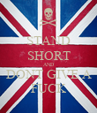 STAND SHORT AND DONT GIVE A FUCK - Personalised Poster large