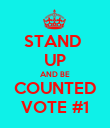 STAND  UP AND BE COUNTED VOTE #1 - Personalised Poster large