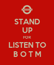 STAND UP FOR LISTEN TO B O T M - Personalised Poster large