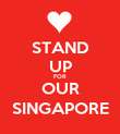 STAND UP FOR OUR SINGAPORE - Personalised Poster large
