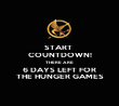 START  COUNTDOWN! THERE ARE  6 DAYS LEFT FOR THE HUNGER GAMES - Personalised Poster large