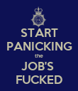 START PANICKING the JOB'S  FUCKED - Personalised Poster large