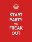 START PARTY AND FREAK OUT - Personalised Poster large