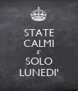STATE CALMI E' SOLO LUNEDI' - Personalised Large Wall Decal
