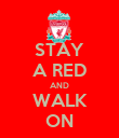 STAY A RED AND WALK ON - Personalised Poster large