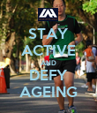 STAY ACTIVE AND DEFY AGEING - Personalised Poster large