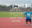 STAY ACTIVE AND GET FIT NOW - Personalised Poster large