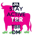 STAY ACTIVE FOR TBR DM - Personalised Poster large