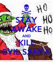 STAY AWAKE AND KILL EVIL SANTA - Personalised Poster large