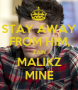 STAY AWAY FROM HIM, ZAIN MALIKZ MINE - Personalised Poster large