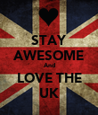 STAY AWESOME And LOVE THE UK - Personalised Poster large