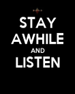 STAY AWHILE AND LISTEN  - Personalised Poster large