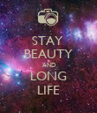 STAY  BEAUTY AND LONG LIFE - Personalised Poster large