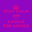 STAY CALM and CALL KAINAZ FOR ADVICE - Personalised Poster large