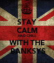 STAY CALM AND CHILL WITH THE  BANKSYS - Personalised Poster large