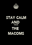 STAY CALM AND  HACK THE  MACOMS - Personalised Poster small