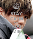 STAY CALM AND HUG MIR - Personalised Poster large