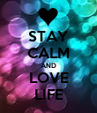 STAY CALM AND LOVE LIFE - Personalised Poster large