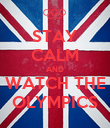 STAY CALM AND WATCH THE OLYMPICS - Personalised Poster large
