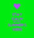 STAY CALM BECAUSE  SUMMER'S HERE - Personalised Poster large