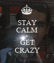 STAY CALM & GET CRAZY - Personalised Poster large