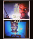 Stay CALM Gotta  Go for 30 - Personalised Poster large
