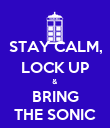 STAY CALM, LOCK UP & BRING THE SONIC - Personalised Poster large