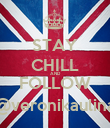 STAY CHILL AND FOLLOW @veronikaulina - Personalised Poster large