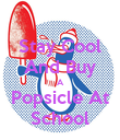 Stay Cool And Buy A Popsicle At School - Personalised Poster large