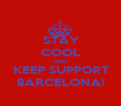 STAY COOL AND KEEP SUPPORT BARCELONA! - Personalised Poster large