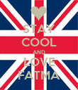 STAY COOL AND LOVE FATMA - Personalised Poster large