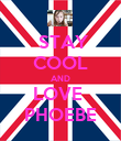 STAY COOL AND LOVE  PHOEBE - Personalised Poster large