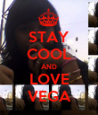 STAY COOL AND LOVE VEGA - Personalised Poster large