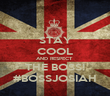 STAY COOL AND RESPECT  THE BOSS! #BOSSJOSIAH - Personalised Poster large
