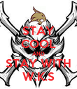 STAY COOL AND STAY WITH W.K.S - Personalised Poster large