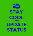 STAY COOL AND UPDATE STATUS - Personalised Poster large