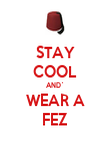 STAY COOL AND` WEAR A FEZ - Personalised Poster large