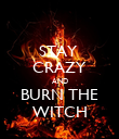 STAY  CRAZY AND BURN THE WITCH - Personalised Poster small