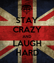 STAY CRAZY AND LAUGH HARD - Personalised Poster large