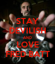 STAY DEVILISH AND LOVE FRED BATT - Personalised Poster large