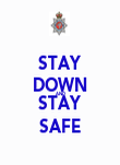 STAY DOWN AND STAY SAFE - Personalised Poster large