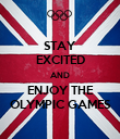 STAY EXCITED AND ENJOY THE OLYMPIC GAMES - Personalised Poster large