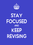 STAY FOCUSED AND KEEP REVISING - Personalised Poster large