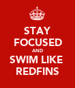 STAY FOCUSED AND SWIM LIKE  REDFINS - Personalised Poster large
