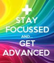 STAY FOCUSSED AND... GET ADVANCED  - Personalised Poster large