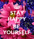 STAY HAPPY AND BE  YOURSELF - Personalised Poster large